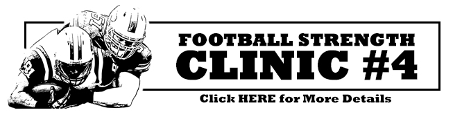 Click Here for info on Football Strength Clinic #4
